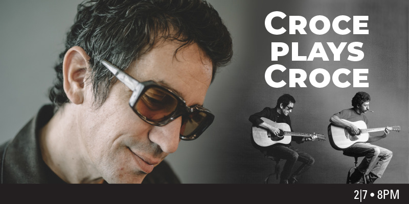 Croce Plays Croce on February 7, 2020, at 8:00 pm in the Armstrong Theater.